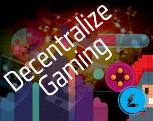 Decentralize Gaming